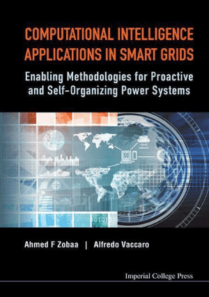 Computational Intelligence Applications in Smart Grids Enabling Methodologies for Proactive and Self Organizing Power Systems