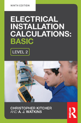 Electrical Installation Calculations Basic for Technical Certificate Level 2 Ninth Edition by Christopher Kitcher