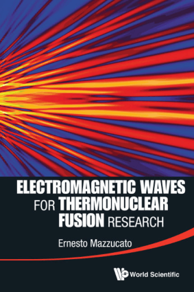 Electromagnetic Waves for Thermonuclear Fusion Research by Ernesto Mazzucato