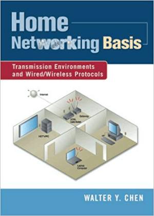 Home Network Basis Transmission Environments and WiredWireless Protocols By Walter Y Chen
