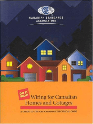 Wiring for Canadian Homes and Cottages A Guide to the CSA Canadian Electrical Code