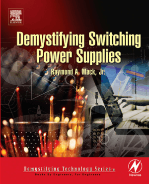 Demystifying Switching Power Supplies by Raymond A. Mack