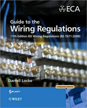 Guide to the Wiring Regulations 17th Edition IEE Wiring Regulations by Darrell Locke