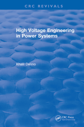 High Voltage Engineering in Power Systems by Khalil Denno