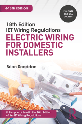 IET Wiring Regulations Electric Wiring for Domestic Installers 16th Edition by Brian Scaddan