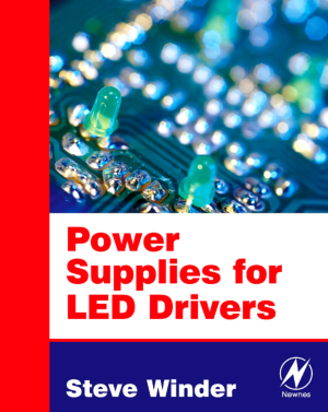 Power Supplies for LED Driving By Steve Winder
