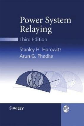 Power System Relaying Third Edition by Stanley H. Horowitz and Arun G. Phadke