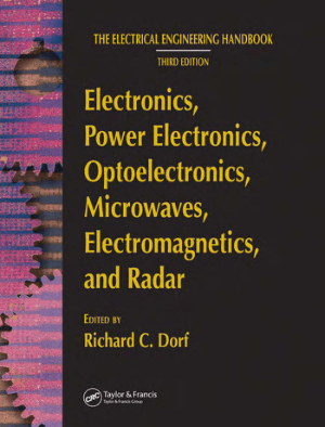 The Electrical Engineering Handbook Third Edition Electronics Power Electronics Optoelectronics Microwaves Electromagnetics and Radar
