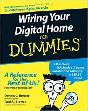Wiring Your Digital Home for Dummies by Dennis C. Brewer and Paul A. Brewer