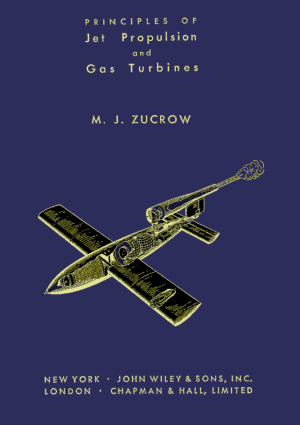 Principles of Jet Propulsion and Gas Turbines Maurice Joseph Zucrow