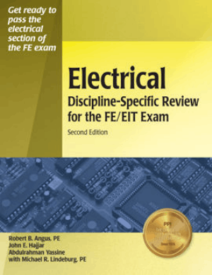 Electrical Discipline Specific Review for the FE EIT Exams Second Edition By Robert B Angus John E Hajjar Abdulrahman Yassine and Michael R Lindeburg