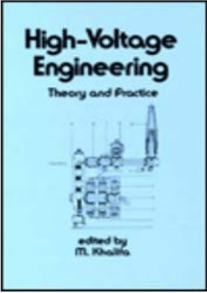 High Voltage Engineering Theory and Practice By M Khalifa