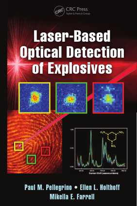 Laser Based Optical Detection of Explosives by Paul M Pellegrino L Holthoff and E Farrell