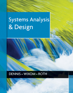 Systems Analysis Design 5th Edition By Dennis Wixom and roth