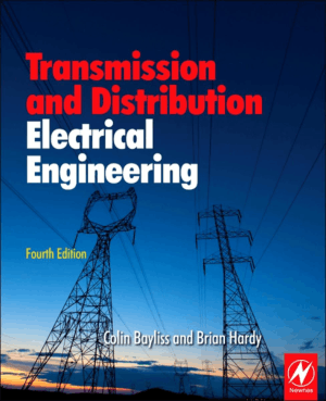 Transmission and Distribution Electrical Engineering Fourth Edition by Colin Bayliss and Brian Hardy