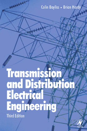 Transmission and Distribution Electrical Engineering Third Edition By Dr C R Bayliss CEng FIET and B J Hardy ACGI CEng FIET