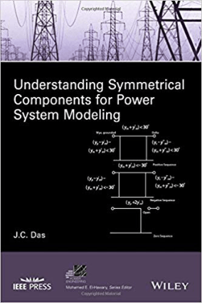 Understanding Symmetrical Components for Power System Modeling By J C Das