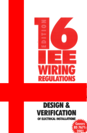 16th Edition IEE Wiring Regulations Design and Verification of Electrical Installations