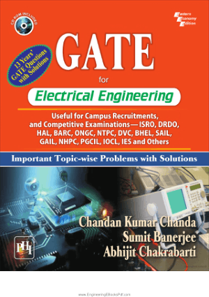 GATE for Electrical Engineering Important Toppic-wise Problems with Solutions By Chandan Kumar Chanda Sumit Banerjee and Abhijit Chakarabarti