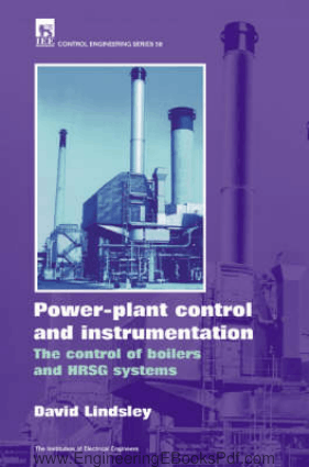 Power Plant Control and instrumentation The control of Boilers and HRSG systems Edited By David Lindsley