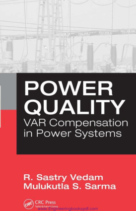 Power Quality VAR Compensation in Power Systems by R. Sastry Vedam