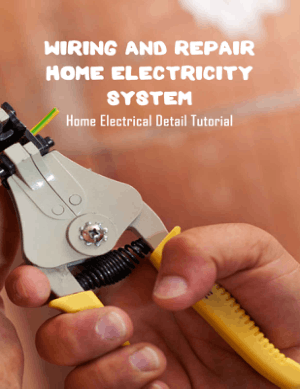 Wiring and Repair Home Electricity System Home Electrical Detail Tutorial by Dedication