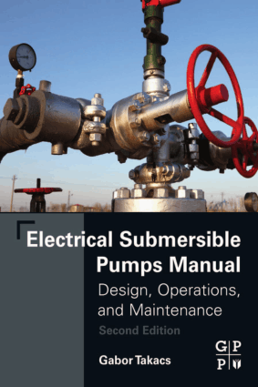 Electrical Submersible Pumps Manual Design Operations and Maintenance Second Edition by Gabor Takacs