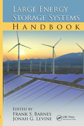 Large Energy Storage Systems Handbook Edited by Frank S Barnes and Jonah G Levine