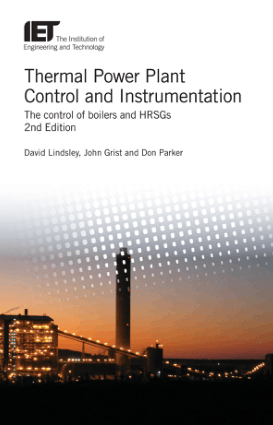 Thermal Power Plant Control and Instrumentation The control of boilers and HRSGs 2nd Edition by David Lindsley John Grist and Don Parker