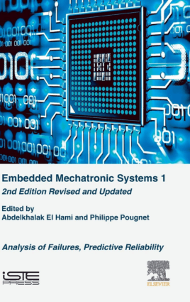 Embedded Mechatronic Systems 1 Analysis of Failures Predictive Reliability 2nd Edition by Abdelkhalak El Hami