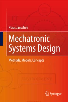 Mechatronic Systems Design Methods Models Concepts by Klaus Janschek