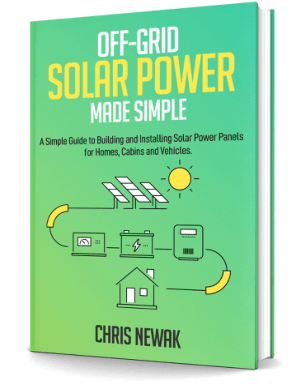 Off Grid Solar Power Made Simple by chris Newak