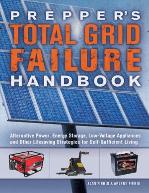 Preppers Total Grid Failure Handbook by Alan Fiebig and Arlene Fiebig