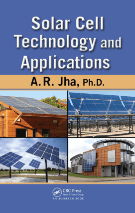 Solar Cell Technology and Applications by AR Jha