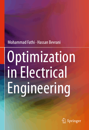 Optimization in Electrical Engineering by Mohammad Fathi and Hassan Bevrani
