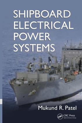 Shipboard Electrical Power Systems by Mukund R Patel