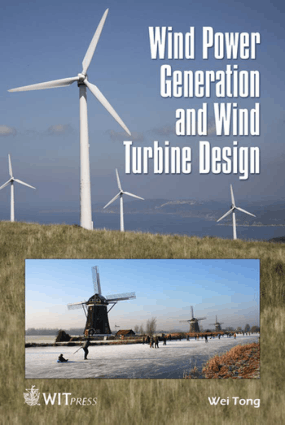 Wind Power Generation and Wind Turbine Design by Wei Tong