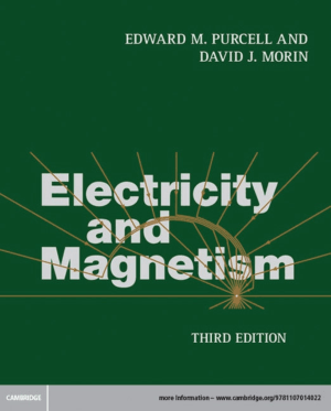 Electricity and Magnetism Third Edition by Edward M Purcell and David J Morin