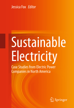 Sustainable Electricity Case Studies from Electric Power Companies in North America by Jessica Fox