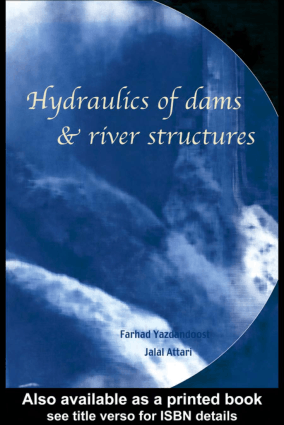 Hydraulics of Dams and River Structures Edited by Dr. Farhad Yazdandoost