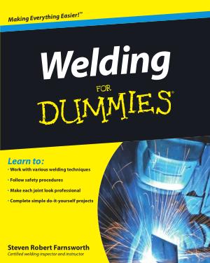 Welding For Dummies by Steven Robert Farnsworth