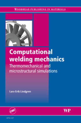 Computational weldingmechanics Thermomechanical andmicrostructural simulations Lars-Erik Lindgren