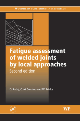 fatigue assessment of welded joints by local approaches second edition