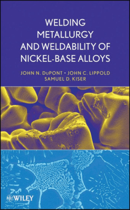 Welding Metallurgy and Weldability of Nickel-Base Alloys Book by John C