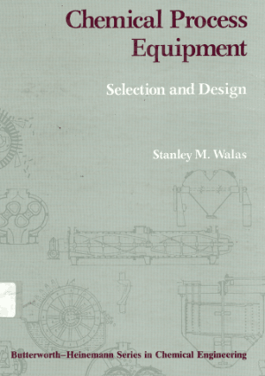 Chemical Process Equipment Selection and Design (Walas)