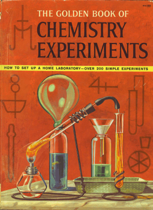 Golden Book of Chemistry Experiments How to Set Up a Home Laboratory Robert Brent