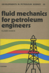 Fluid Mechanics for Petroleum Engineers