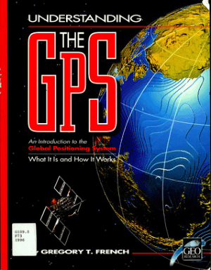 Understanding The GPS An Introduction to the Global Positioning System Gregory French
