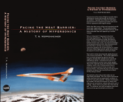 Facing the Heat Barrier A History of Hypersonics T. A. Heppenheimer