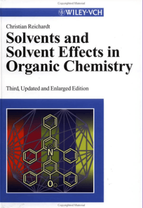 Solvents and Solvent Effects in Organic Chemistry (Reichardt)